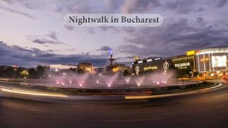 Nightwalk in Bucharest - Seara prin Bucuresti